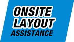 Request Onsite Layout Assistance!